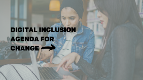 An image of two women working on a laptop together with the words written over the top: Digital Inclusion Agenda for Change