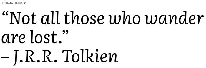 """J.R.R. Tolkien quote set in Literata Italic: """"Not all those who wander are lost"""""""
