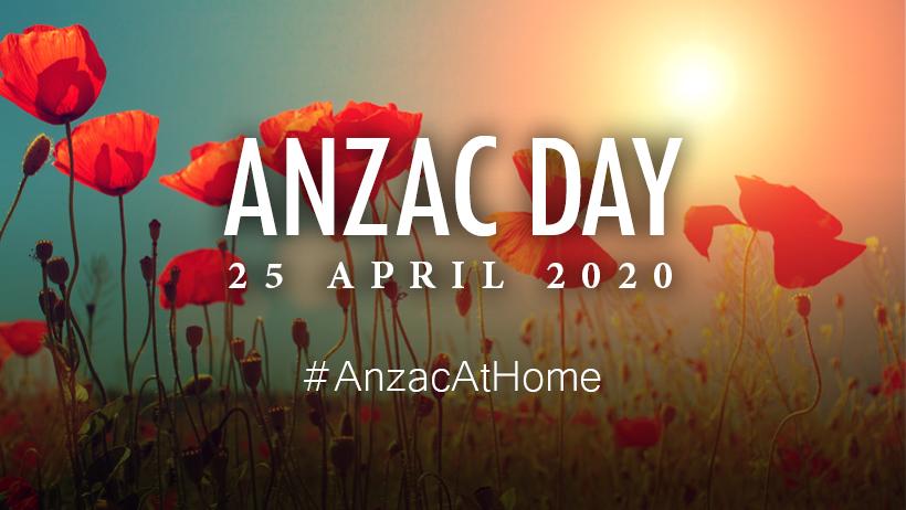 Anzac Day 25 April 2020 #AnzacAtHome