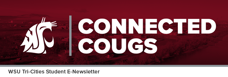 Connected Cougs WSU Tri-Cities Student E-Newsletter