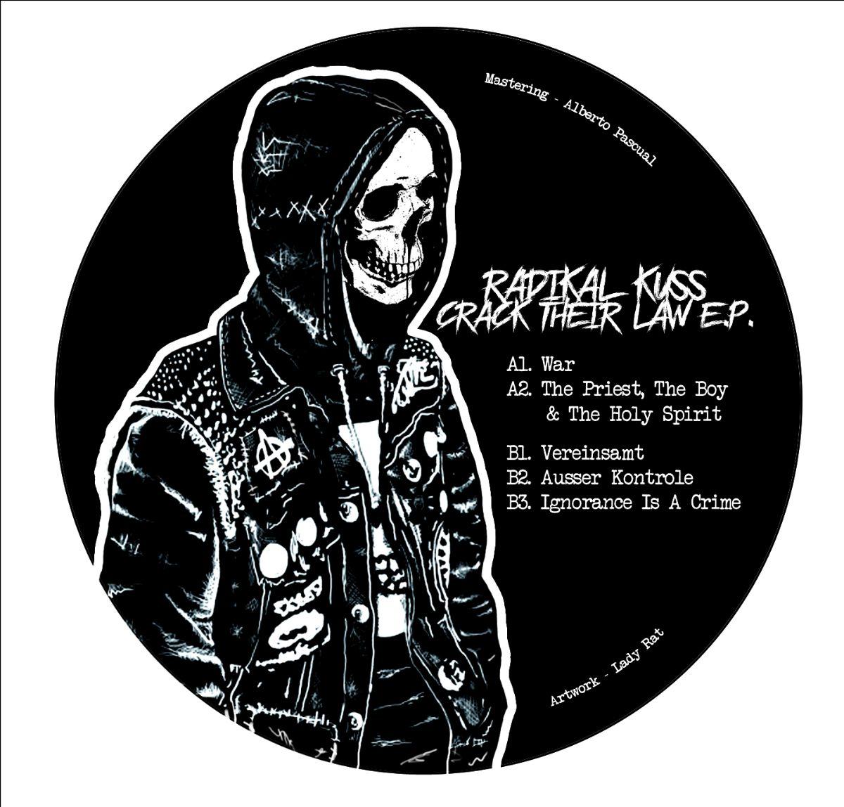 Radikal Kuss - Crack Their Law