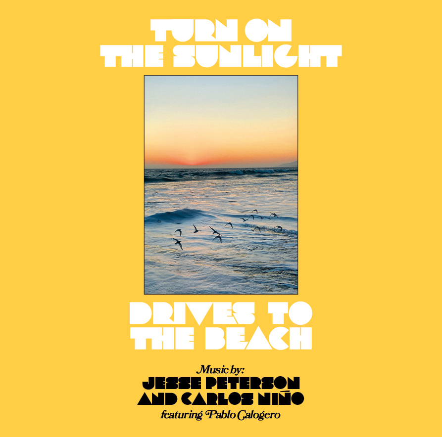 Turn On The Sunlight (Jesse Peterson & Carlos Niño Feat. Pablo Calogero) - Drives To The Beach
