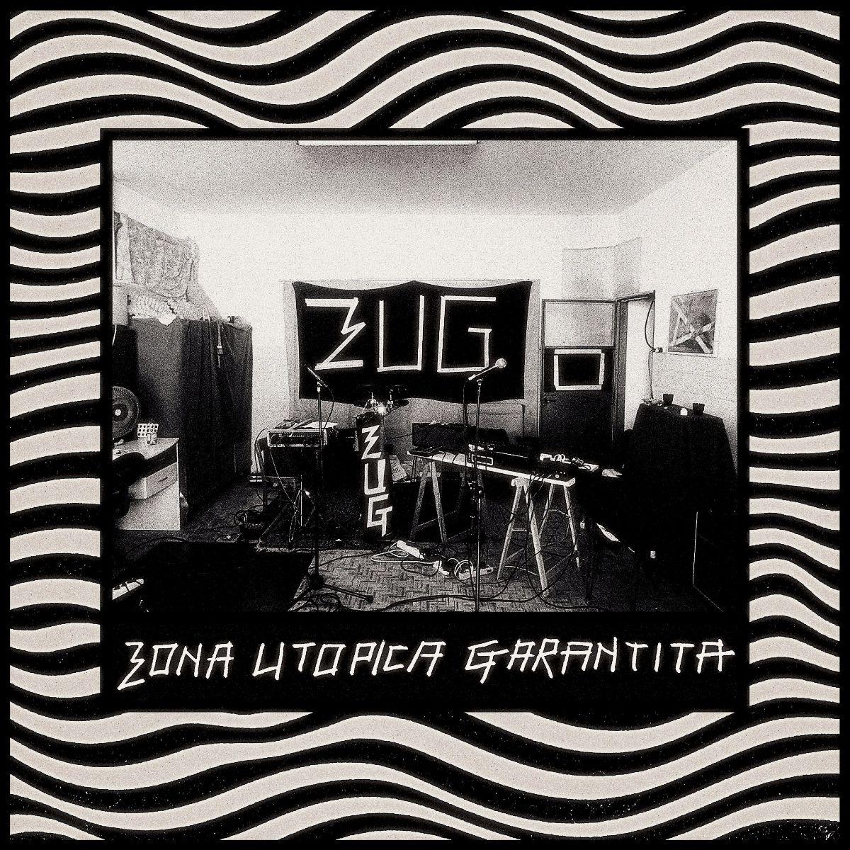Zona Utopica Garantita - Zug!, Zug!, Zug!