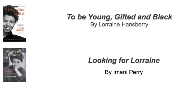 """Cover of """"To be Young, Gifted and Black"""" by Lorraine Hansberry, Cover of """"Looking for Lorraine"""" by Imani Perry"""