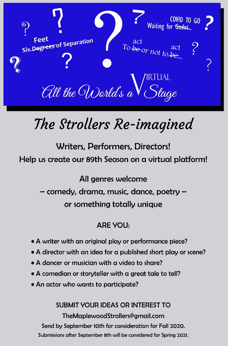 Writers, Performers, Directors! Help us create our 89th Season on a virtual platform! Submit your ideas or interest to TheMaplewoodStrollers@gmail.com