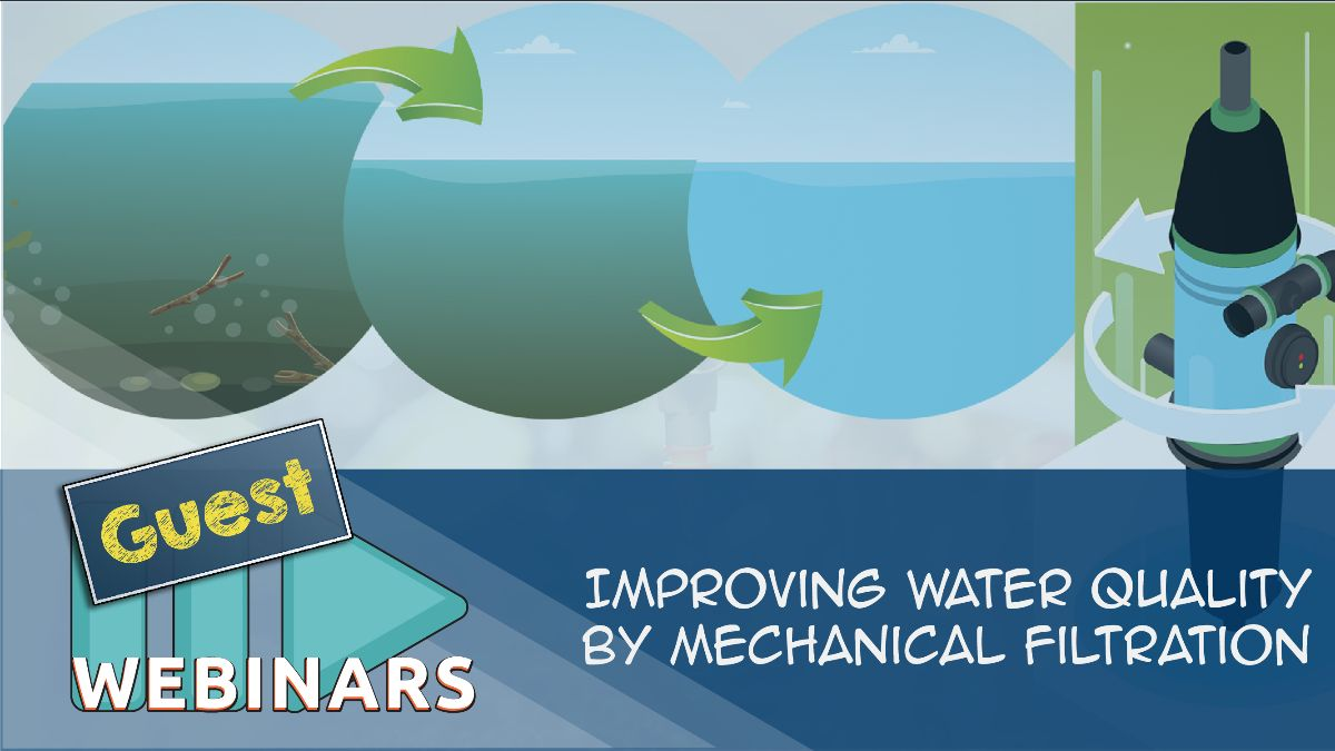 Guest Webinar: Improving Water Quality by Mechanical Filtration