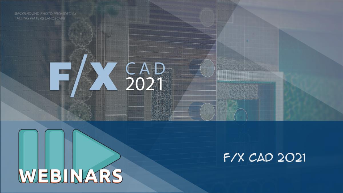 Recorded Webinar: F/X CAD 2021