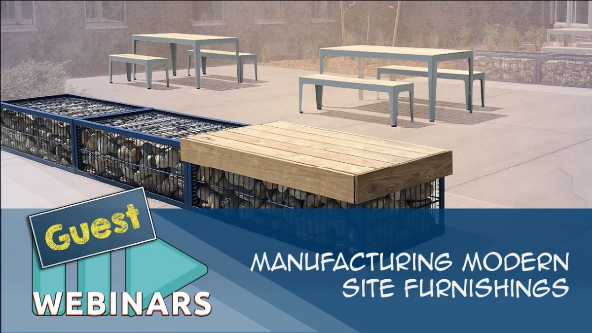 RECORDED WEBINAR: The Manufacturing of Modern Site Furnishings