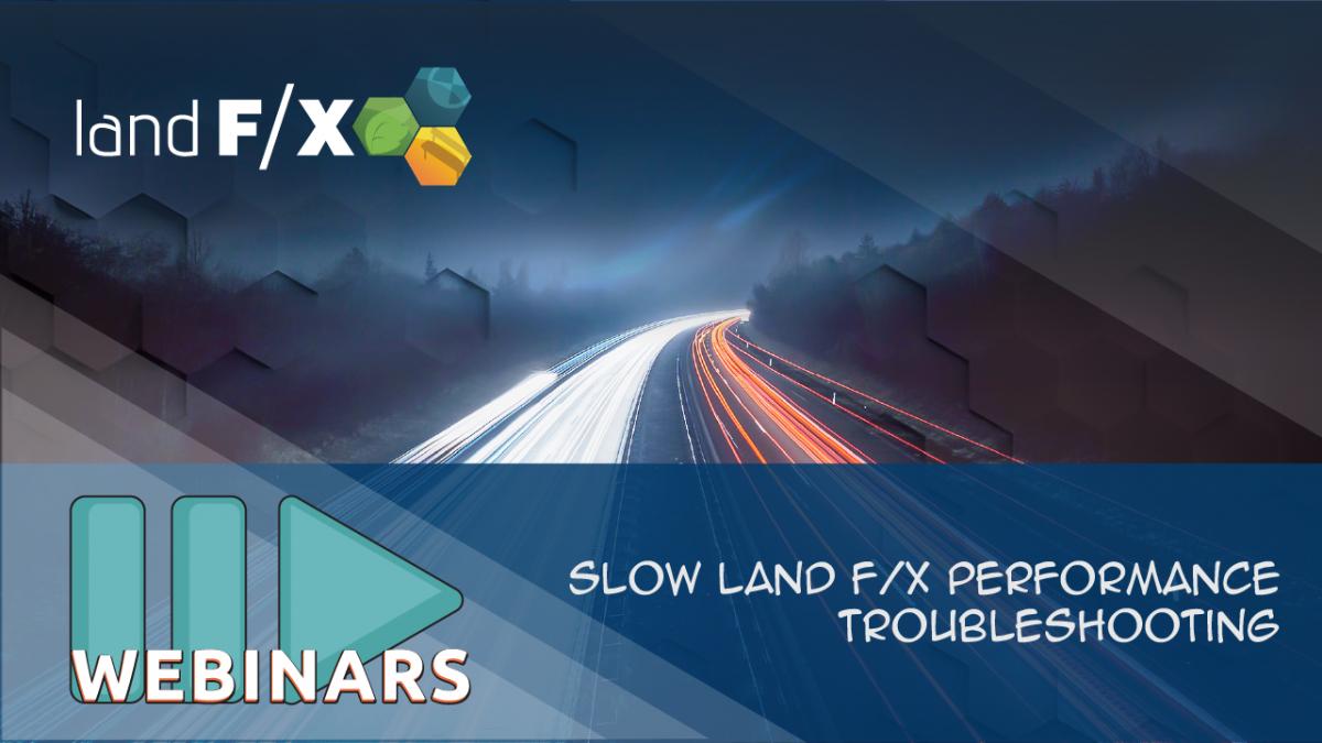 RECORDED WEBINAR: Slow Land F/X Performance Troubleshooting