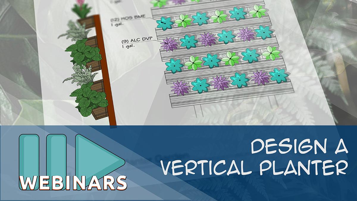 RECORDED WEBINAR: Design A Vertical Planter