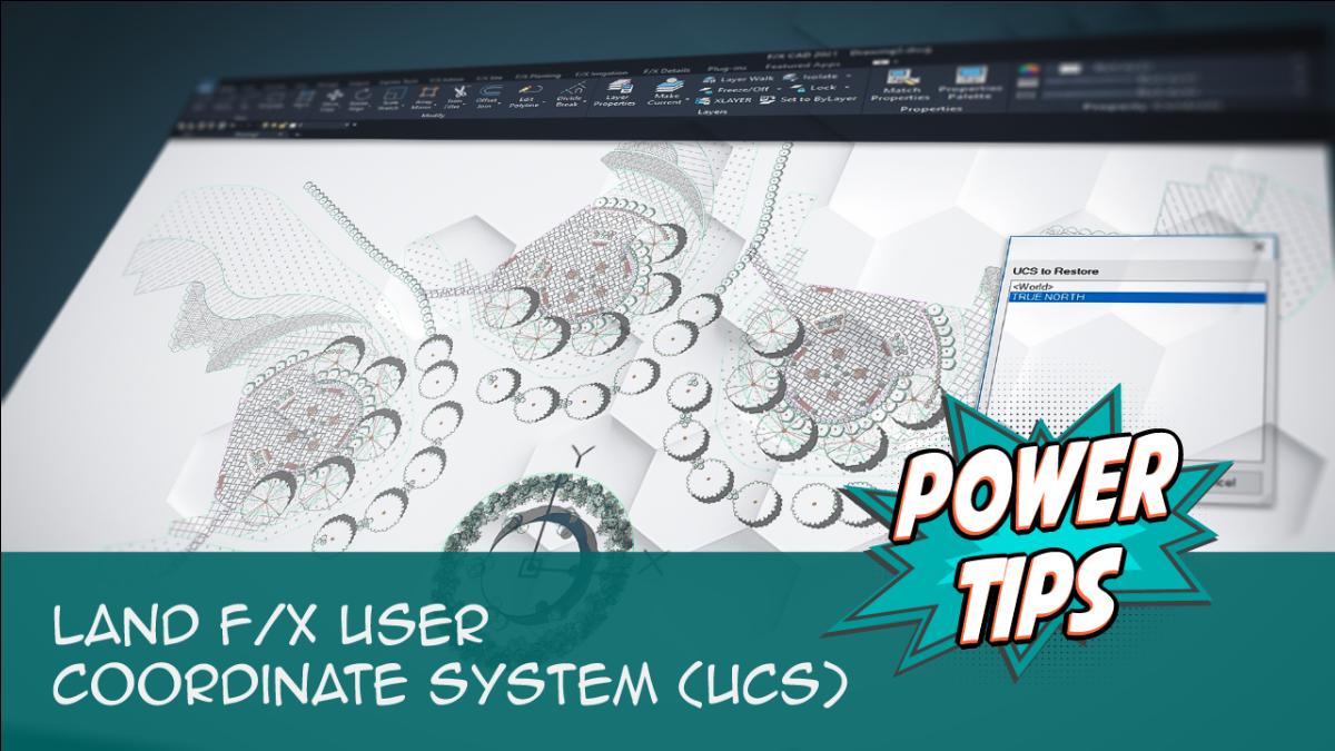 POWER TIP: Land F/X User Coordinate System (UCS)