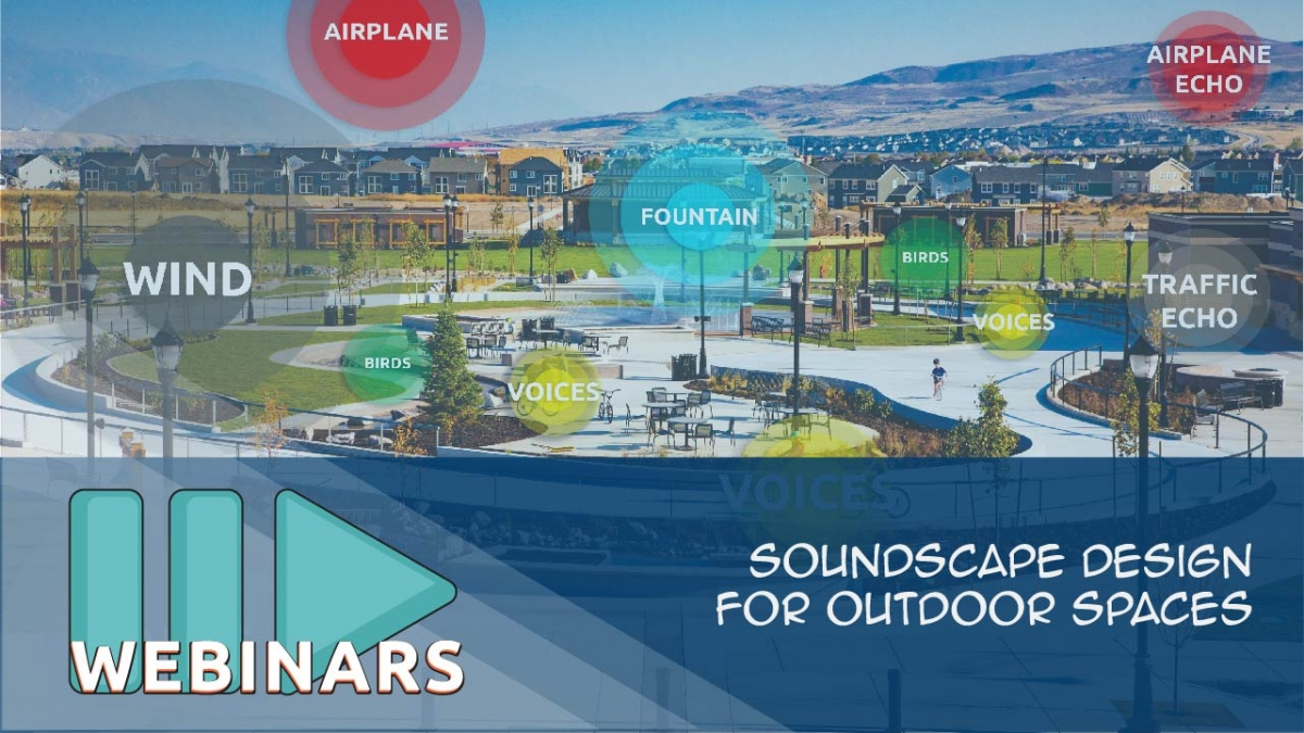 Recorded Webinar: Soundscape Design for Outdoor Spaces