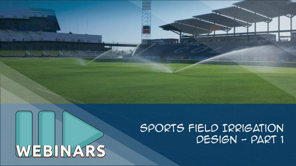 Webinar: Sports Field Irrigation Design - Part 1