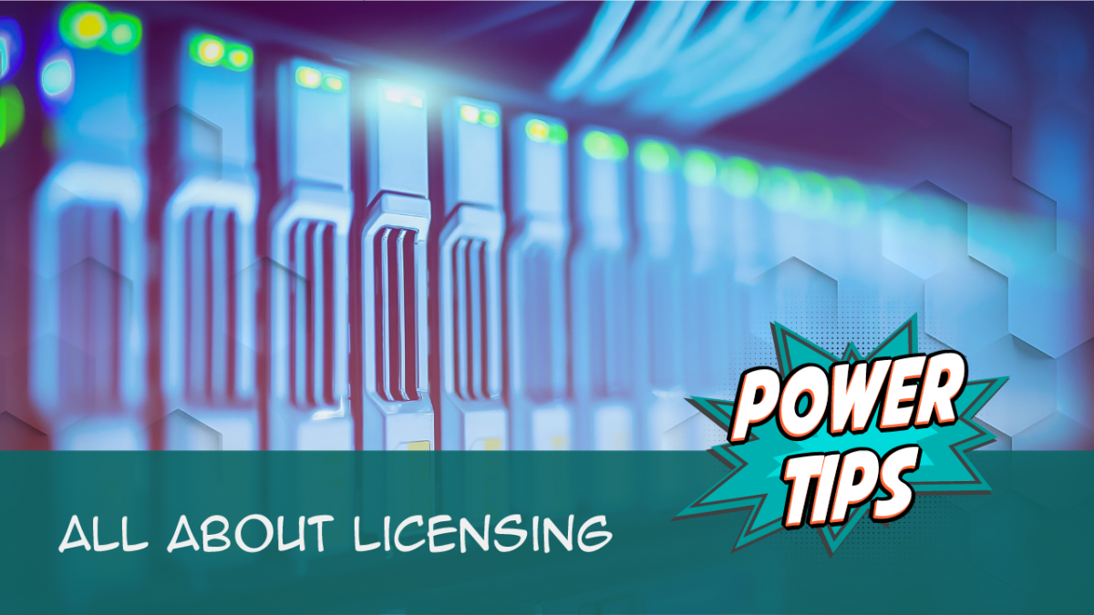 POWER TIP: All About Licensing