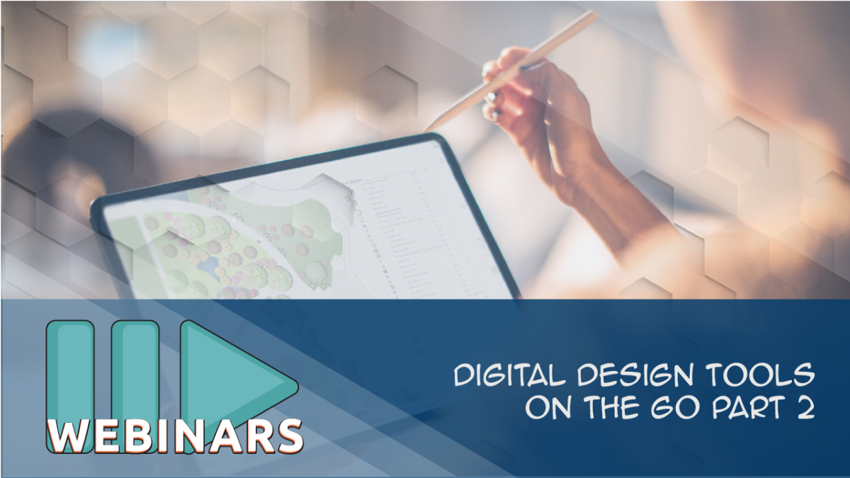 RECORDED WEBINAR: Digital Design Tools on the Go - Part 2