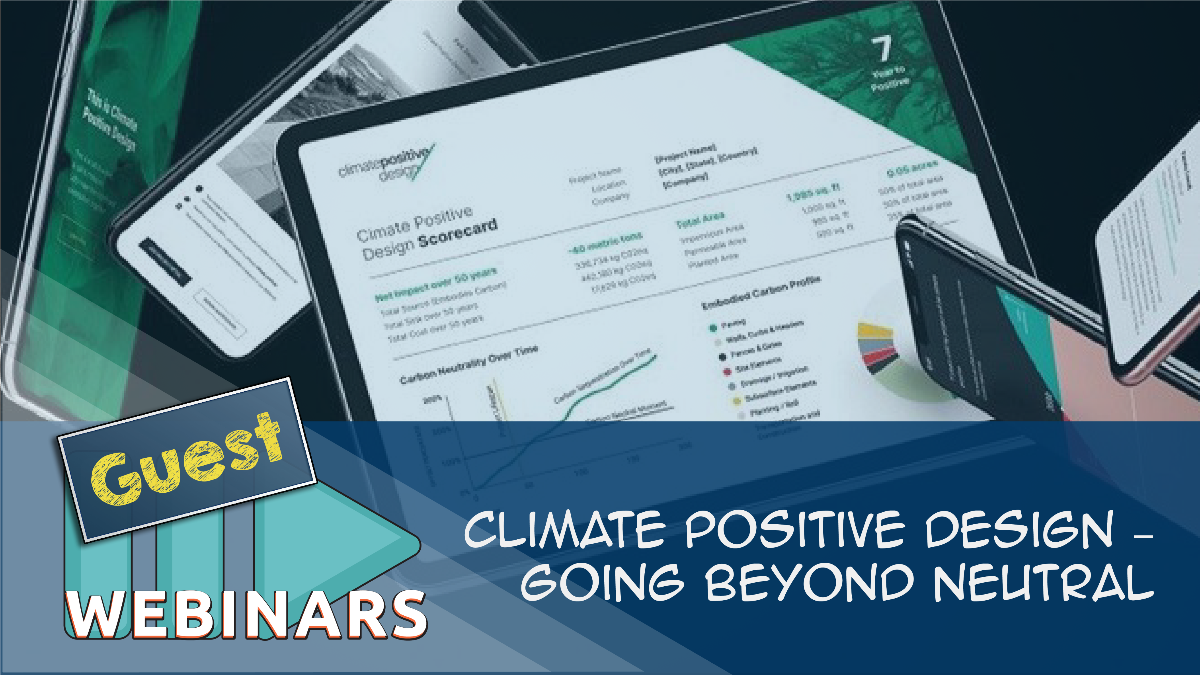 RECORDED WEBINAR: Climate Positive Design - Going Beyond Neutral