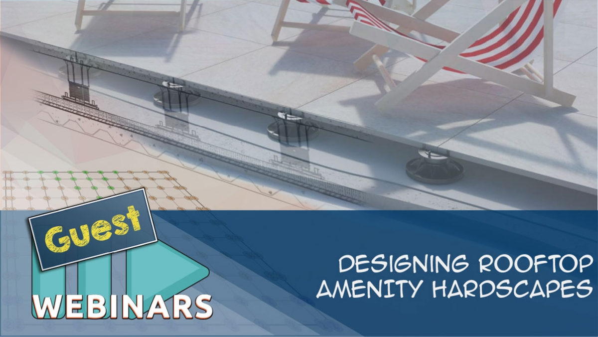 RECORDED WEBINAR: Designing Rooftop Amenity Hardscapes