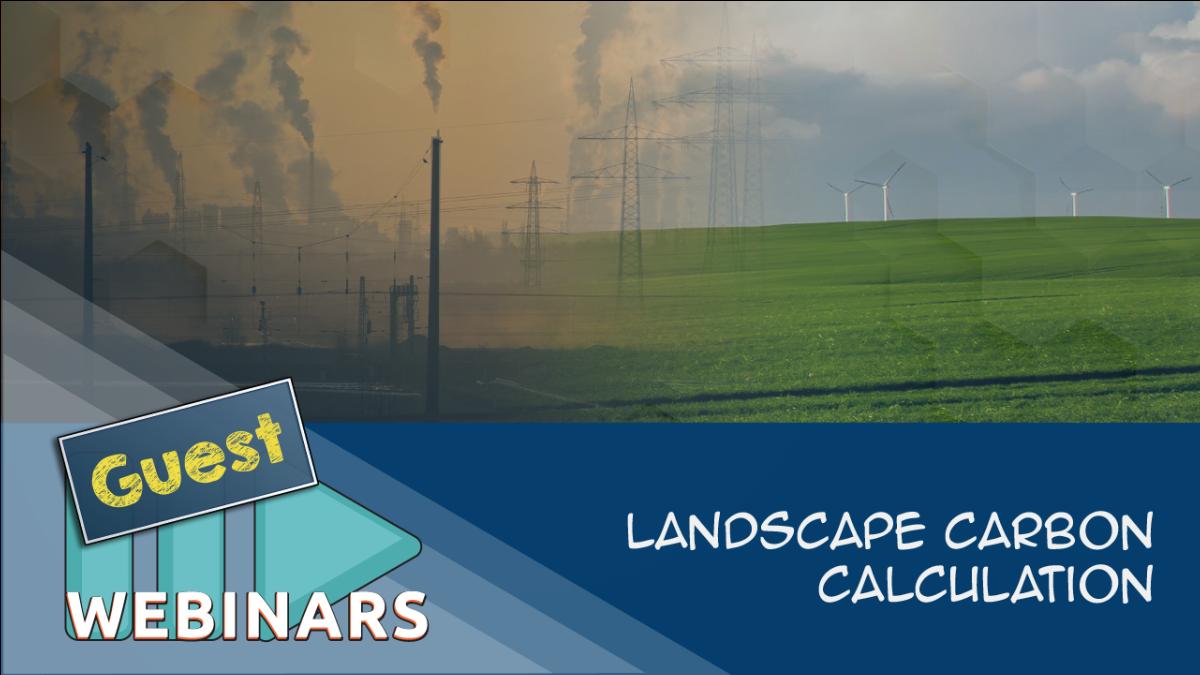 RECORDED WEBINAR: Landscape Carbon Calculation