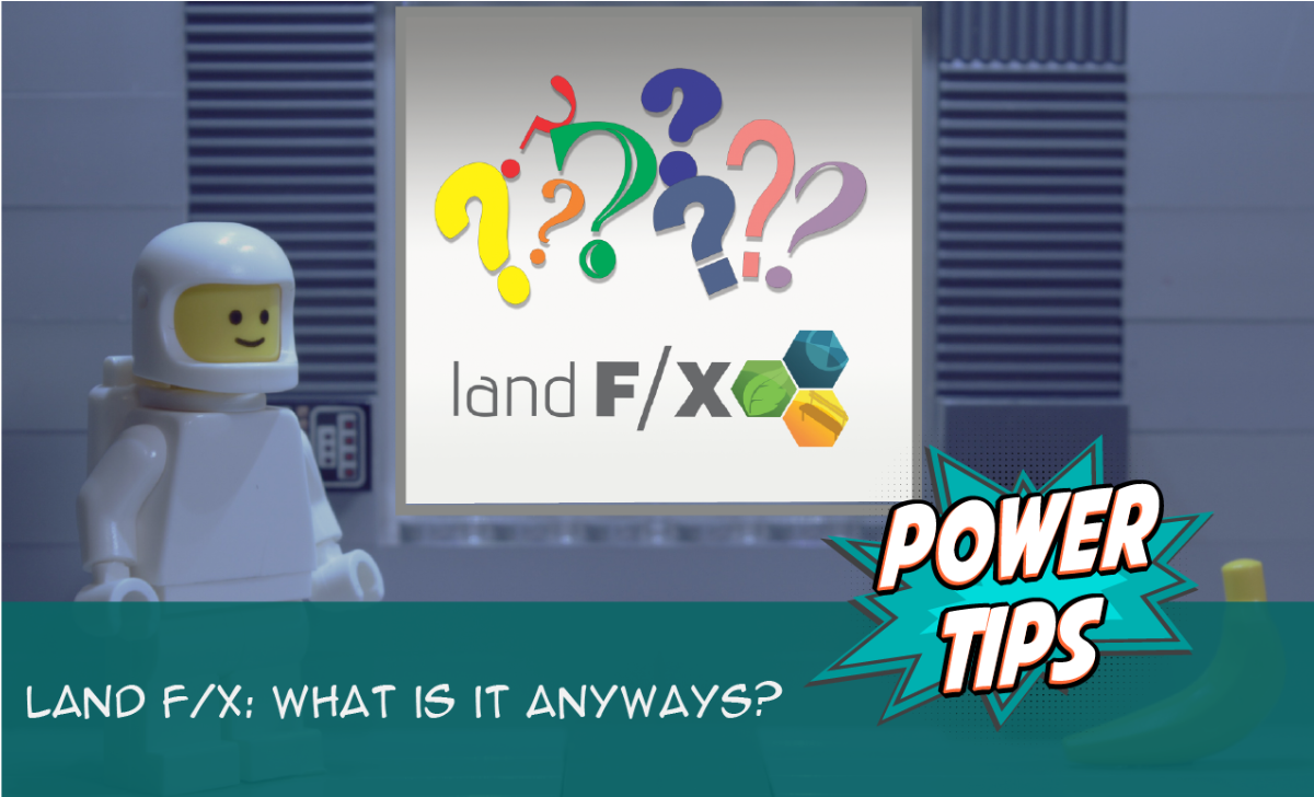 Power Tip: Land F/X: What is it Anyways?