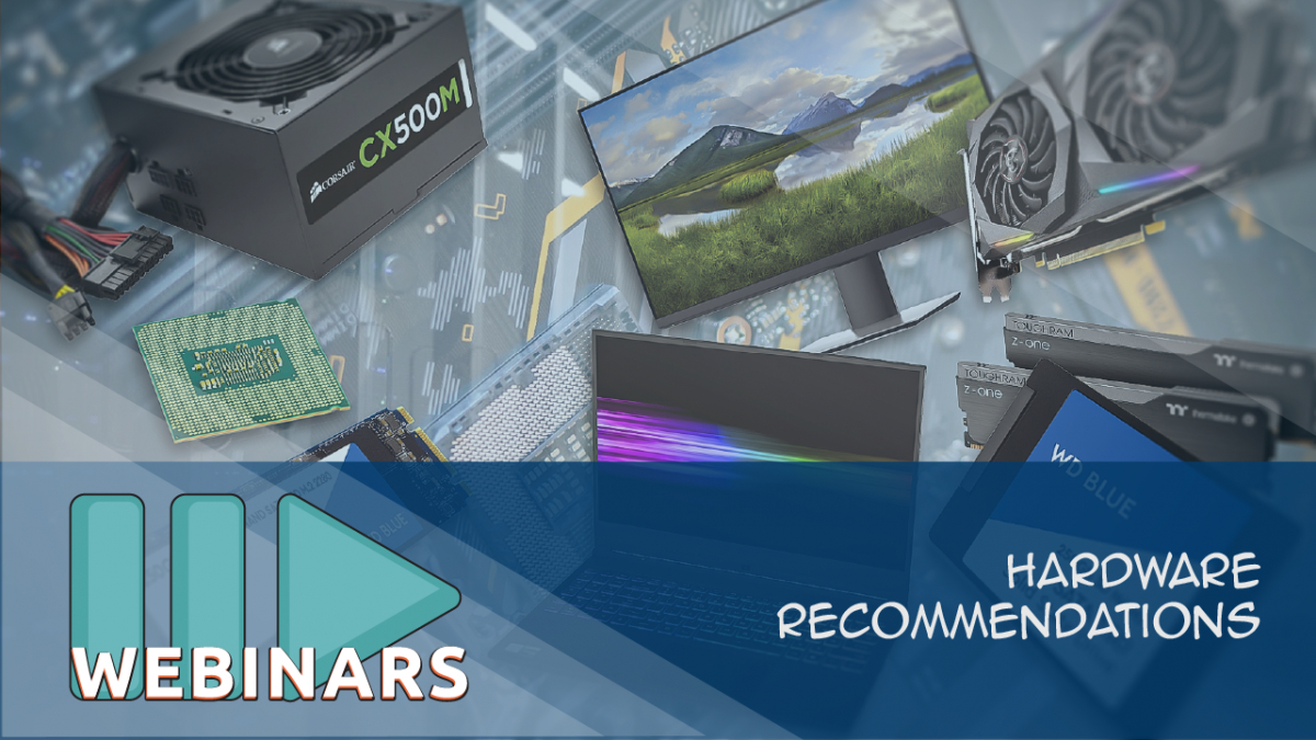 Recorded Webinar: Hardware Recommendations 2020