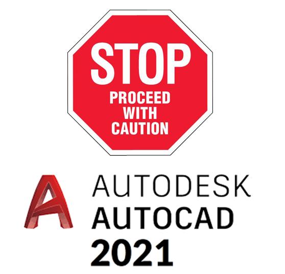 Wait to Upgrade to AutoCAD 2021