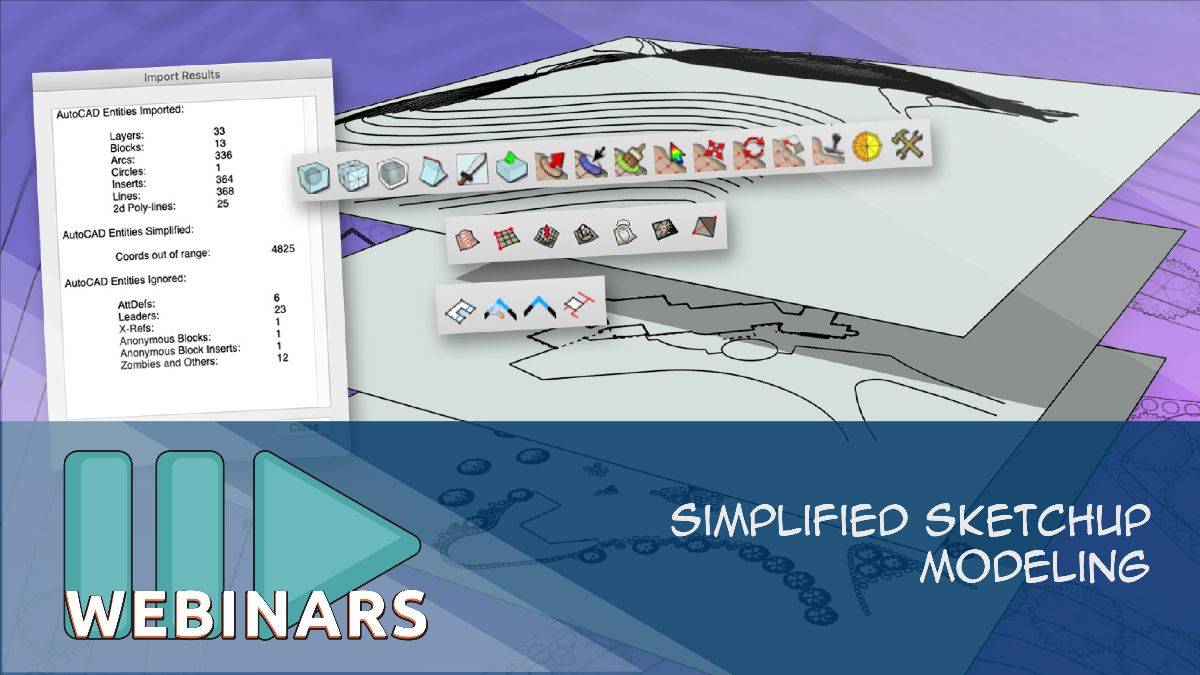 Recorded Webinar: Simplified SketchUp Modeling