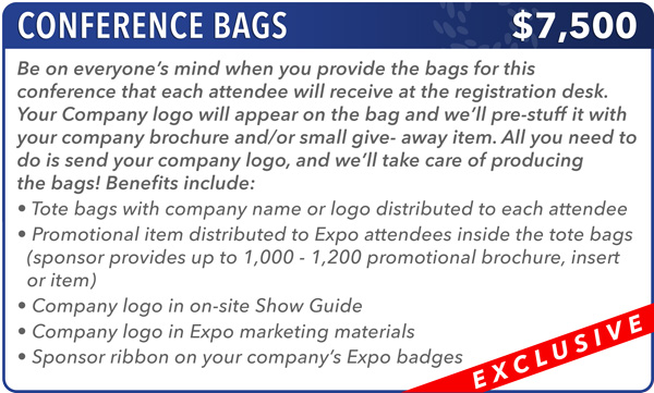 Conference Bags Sponsor - $7,500 -- EXCLUSIVE!