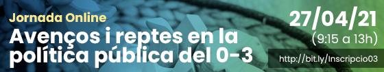 Jornada Avenços i reptes en la política pública del 0-3