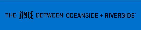 The Space Between Oceanside + Riverside
