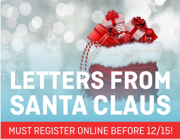 Letters from Santa Claus. Must register online by 12/15