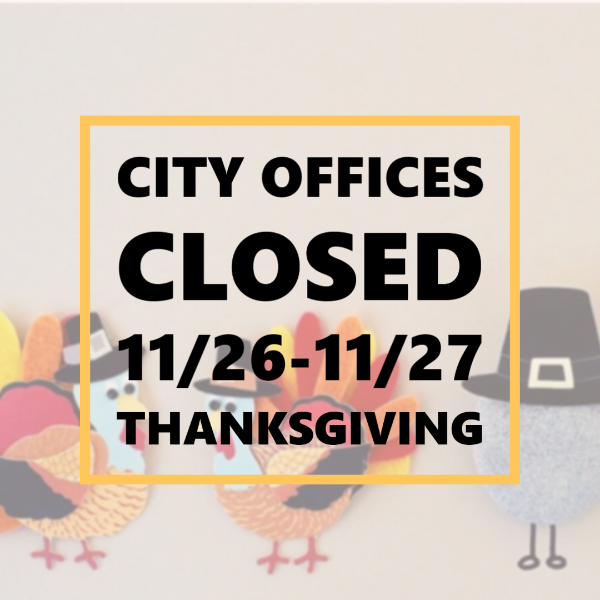 City Offices Closed 11/26-11/27 Thanksgiving