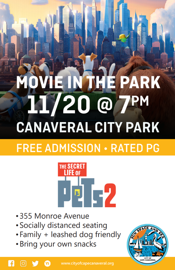 MOVIE IN THE PARK 11/20 @ 7PM CANAVERAL CITY PARK FREE ADMISSION • RATED PG www.cityofcapecanaveral.org •355 Monroe Avenue •Socially distanced seating •Family + leashed dog friendly •Bring your own snacks