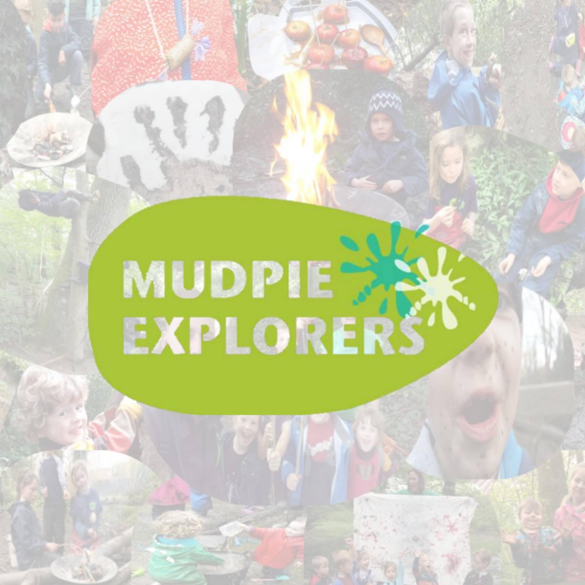 a montage of children doing forest school activities, with the words Mud Pie Explorers over the top in a green splodge