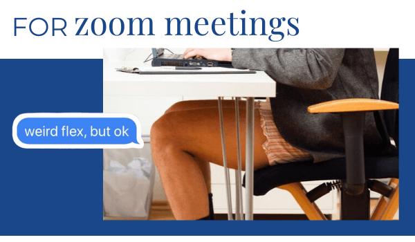 For Zoom Meetings