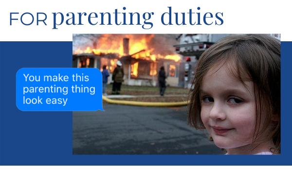 For Parenting Duties
