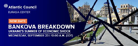 """atlantic council eurasia center """"bankova breakdown"""" online event header"""
