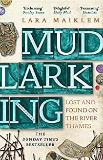 Book cover of Mudlarking by Lara Maiklem. Mudlarking written in a green background