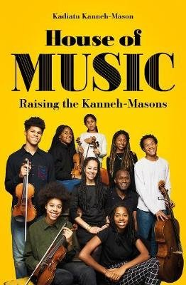 Book cover of House of Music showing the Kanneh-Mason family with instruments