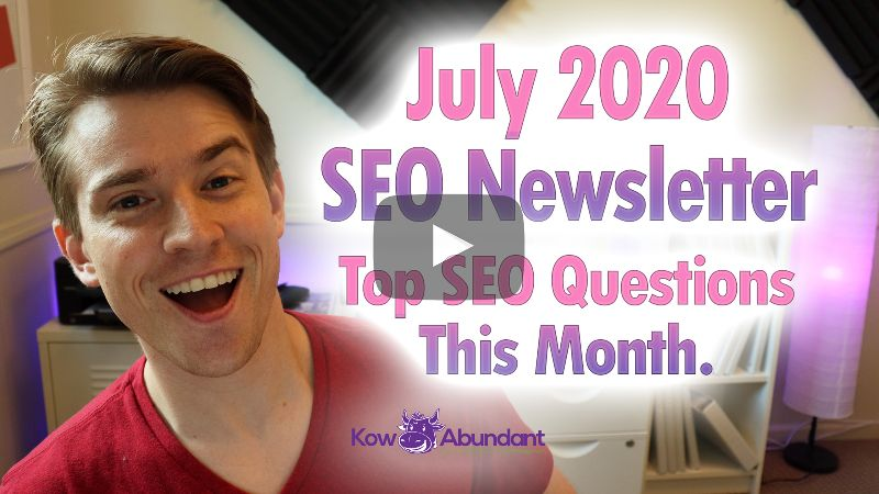July 2020 SEO Video Newsletter