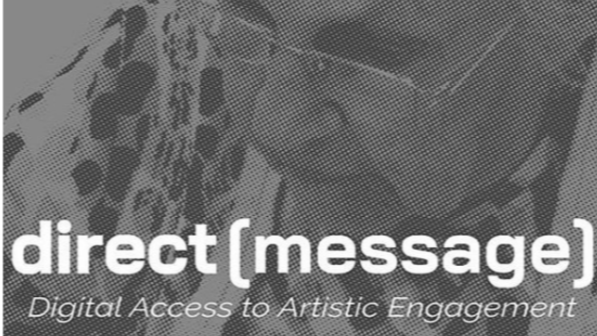 "The words ""direct[message] Digital Access to Artistic Engagement"" in white, over a black and white image of an older white woman sitting at a table and drawing."