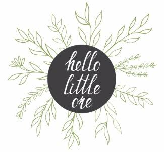Hello Little One!