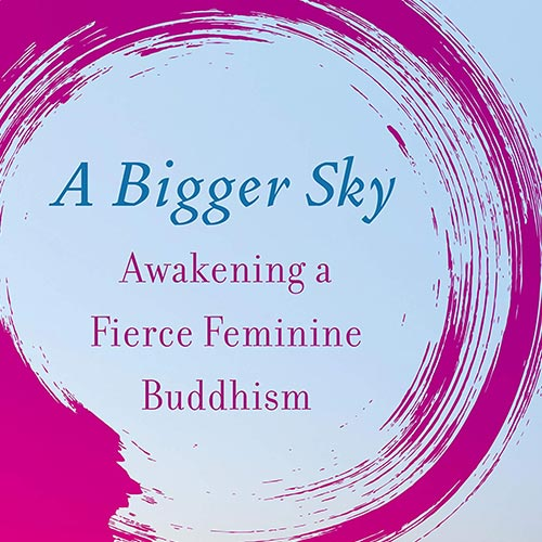 Awakening a Fierce Feminine Buddhism