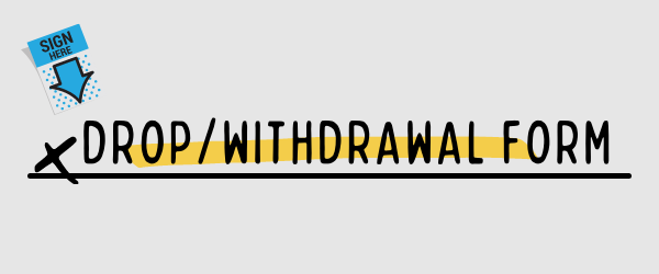 Drop and Withdrawal Form Banner