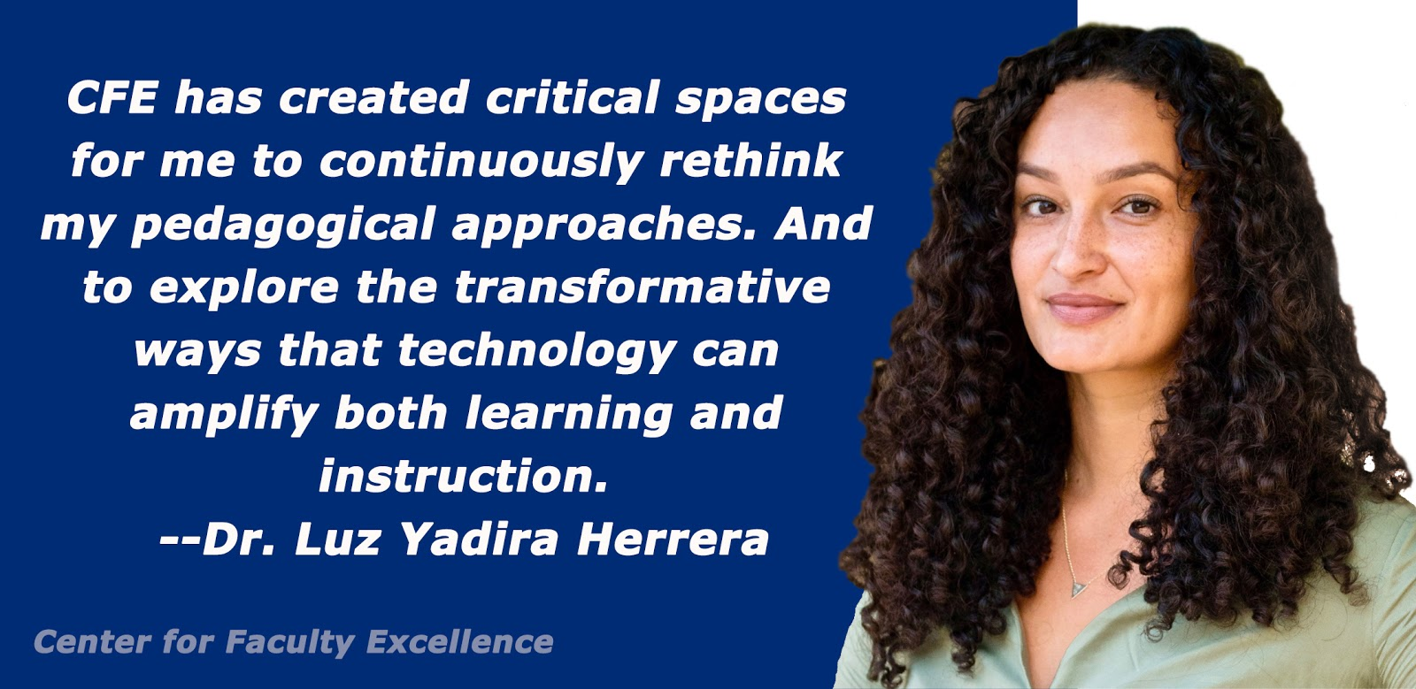 Decorative Image: CFE has created critical spaces for me to continuously rethink my pedagogical approaches. And to explore the transformative ways that technology can amplify both learning and instruction.