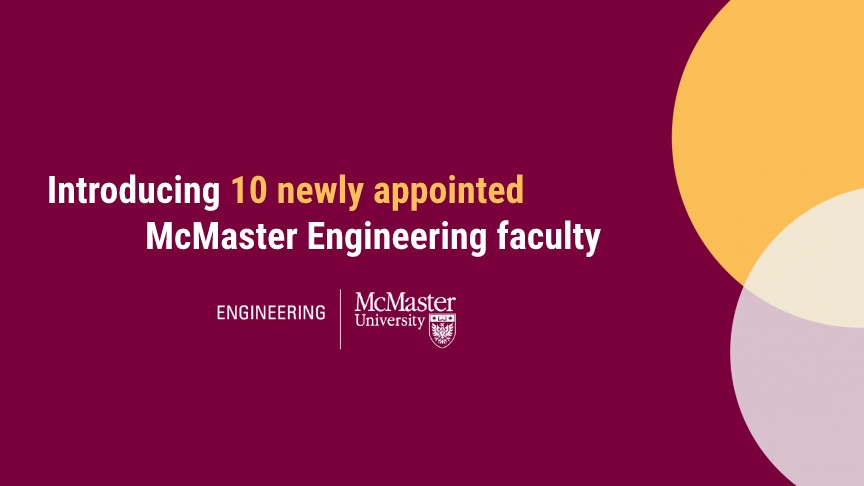 Spring 2021 McMaster Engineering Faculty Appointments