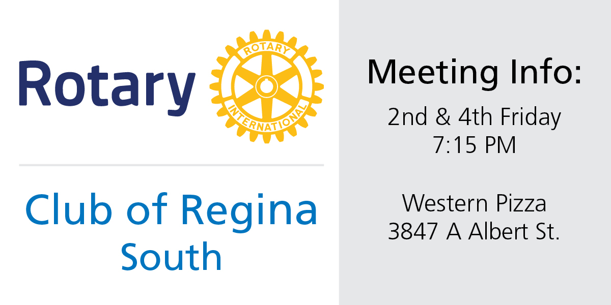 Rotary Club of Regina South Meeting Time and Location