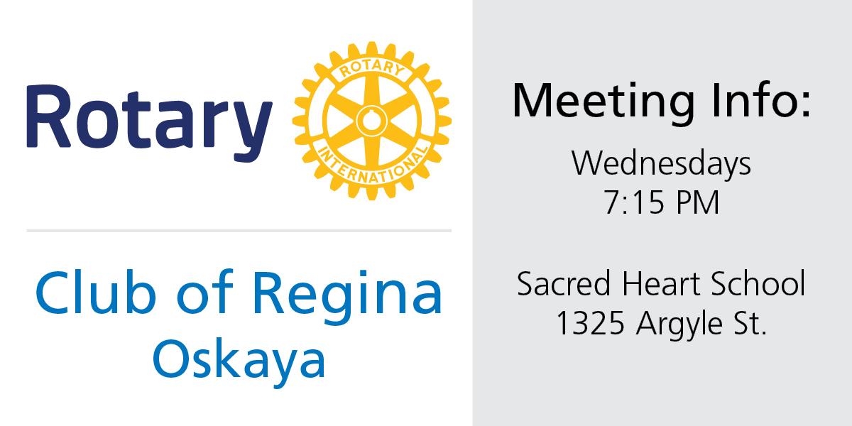 Rotary Club of Regina Oskaya Meeting Time and Location