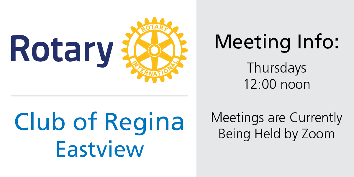Rotary Club of Regina Eastview Meeting Time and Location