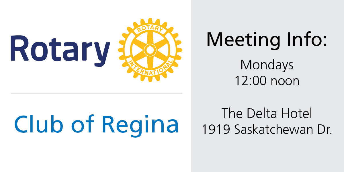 Rotary Club of Regina Meeting Time and Location