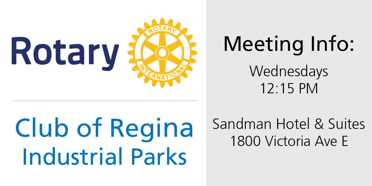 Rotary Club of Regina Industrial Parks Meeting Time and Location